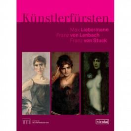 Künstlerfürsten: Liebermann, Lenbach, Stuck
