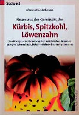 Kürbis, Spitzkohl, Löwenzahn