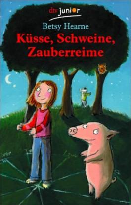 Küsse, Schweine, Zauberreime