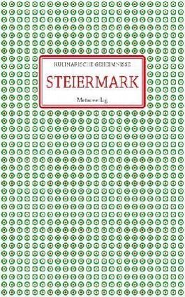 Kulinarische Geheimnisse: Steiermark