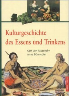 Kulturgeschichte des Essens und Trinkens