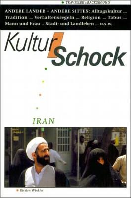 Kulturschock Iran. Kultur und Tradition im Iran