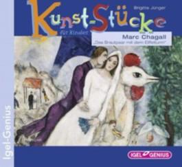 Kunst-Stücke für Kinder. Marc Chagall – Das Brautpaar mit dem Eiffelturm
