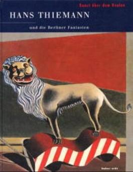 Kunst über dem Realen, Hans Thiemann und die Berliner Fantasten