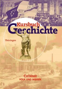 Kursbuch Geschichte. Thüringen / Schülerbuch