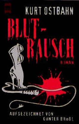 Kurt Ostbahn, Blutrausch
