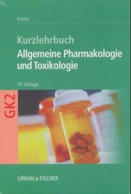 Kurzlehrbuch Allgemeine Pharmakologie und Toxikologie