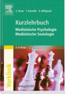Kurzlehrbuch Medizinische Psychologie - Medizinische Soziologie