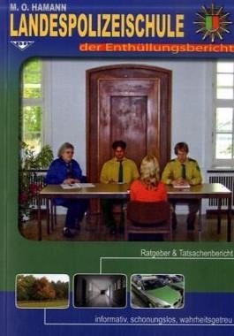 Landespolizeischule - der Enthüllungsbericht