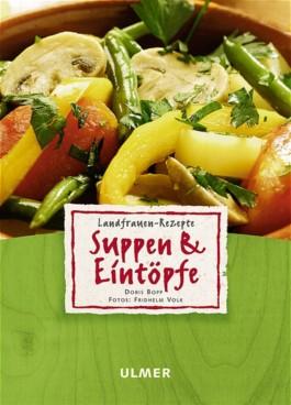 Landfrauen-Rezepte, Suppen und Eintöpfe