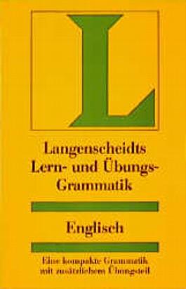 Langenscheidts Lern- und Übungsgrammatik Englisch