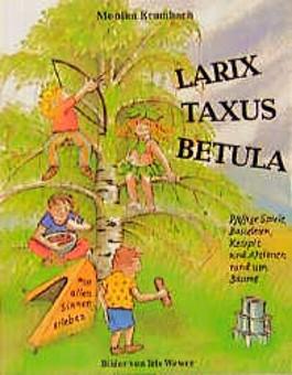 Larix, Taxus, Betula