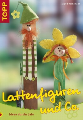 Lattenfiguren und Co