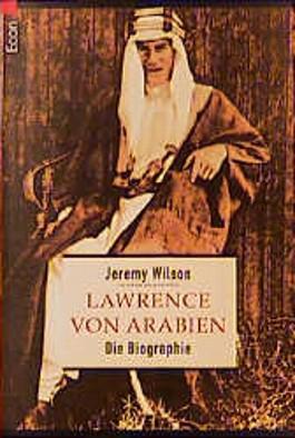 Lawrence von Arabien: Die Biographie