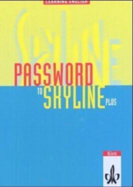 Learning English: Skyline New / Password to Skyline Plus. Lesebuch zur Einführung in die Oberstufenarbeit