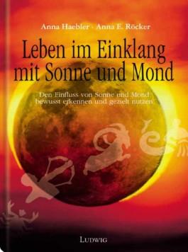 Leben im Einklang mit Sonne und Mond