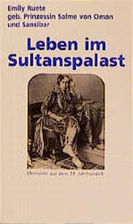 Leben im Sultanspalast. Memoiren aus dem 19. Jahrhundert