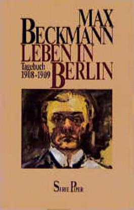 Leben in Berlin. Tagebuch 1908-1909
