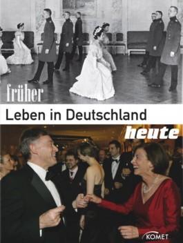 Leben in Deutschland - Früher und Heute