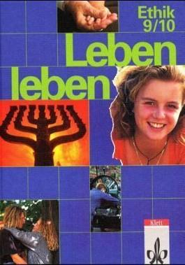 Leben leben / Arbeitsbuch 9./10. Schuljahr