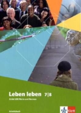 Leben leben. Lehrwerk für Ethik, LER, Werte und Normen - Neuausgabe / Schülerbuch 7./8. Schuljahr