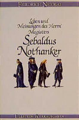 Leben und Meinungen des Herrn Magisters Sebaldus Nothanker