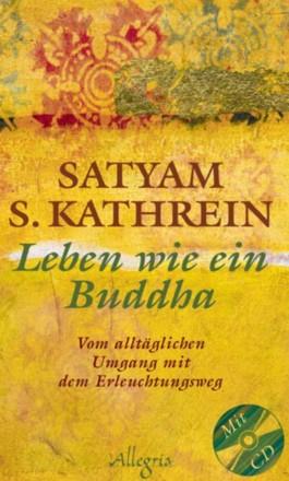 Leben wie ein Buddha, m. Audio-CD
