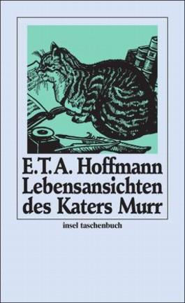 Lebensansichten des Katers Murr, nebst fragmentarischer Biographie des Kapellmeisters Johannes Kreisler in zufälligen Makulaturblättern