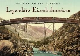 Legendäre Eisenbahnreisen