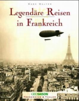 Legendäre Reisen in Frankreich
