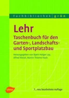 Lehr-Taschenbuch für den Garten-, Landschafts- und Sportplatzbau