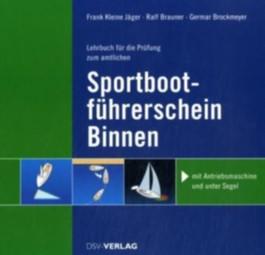 Lehrbuch für die Prüfung zum amtlichen Sportbootführerschein-Binnen unter Antriebsmaschine und Segel
