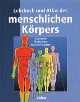 Lehrbuch und Atlas des menschlichen Körpers