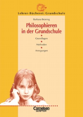 Lehrer-Bücherei: Grundschule / Philosophieren in der Grundschule