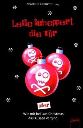 Leise scheppert die Tür oder Wie mir bei Last Christmas das Küssen verging
