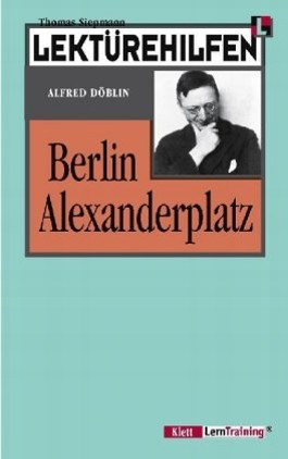 "Lektürehilfen Alfred Döblin ""Berlin Alexanderplatz"""