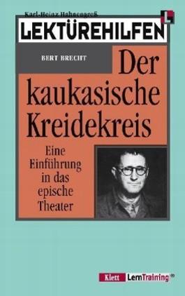 Lektürehilfen Bert Brecht 'Der kaukasische Kreidekreis'