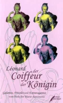 Léonard - Der Coiffeur der Königin