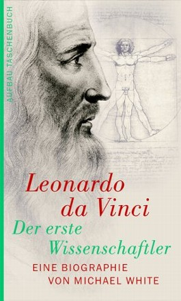Leonardo da Vinci. Der erste Wissenschaftler