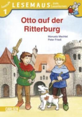 LESEMAUS zum Lesenlernen Stufe 1, Band 303: Otto auf der Ritterburg