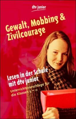 Lesen in der Schule mit dtv junior - Gewalt, Mobbing und Zivilcourage