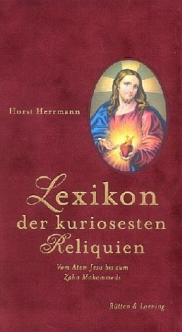 Lexikon der kuriosesten Reliquien