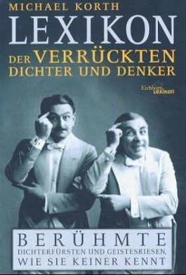 Lexikon der verrückten Dichter und Denker