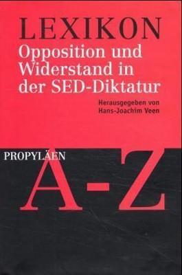 Lexikon Opposition und Widerstand in der SED-Diktatur