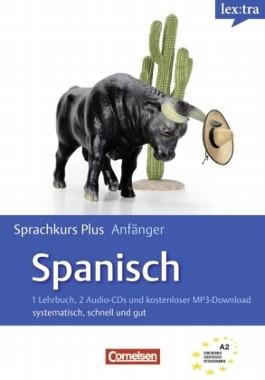 Lextra - Spanisch - Sprachkurs Plus: Anfänger / A1-A2 - Selbstlernbuch mit CDs und kostenlosem MP3-Download