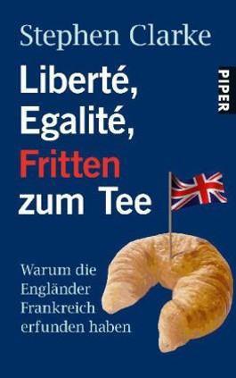 Liberté, Egalité, Fritten zum Tee