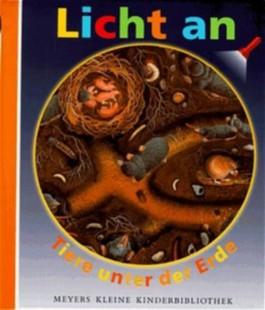Licht an . . ., Bd.2, Tiere unter der Erde