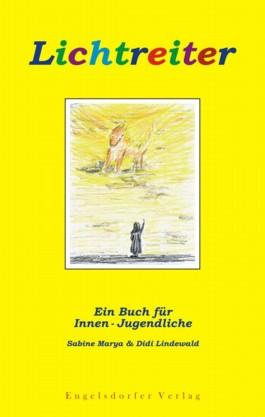 Lichtreiter. Ein Buch für und von Innen-Jugendlichen