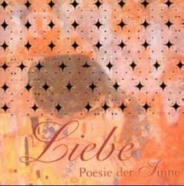 Liebe - Poesie der Sinne