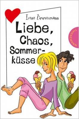 Liebe, Chaos, Sommerküsse